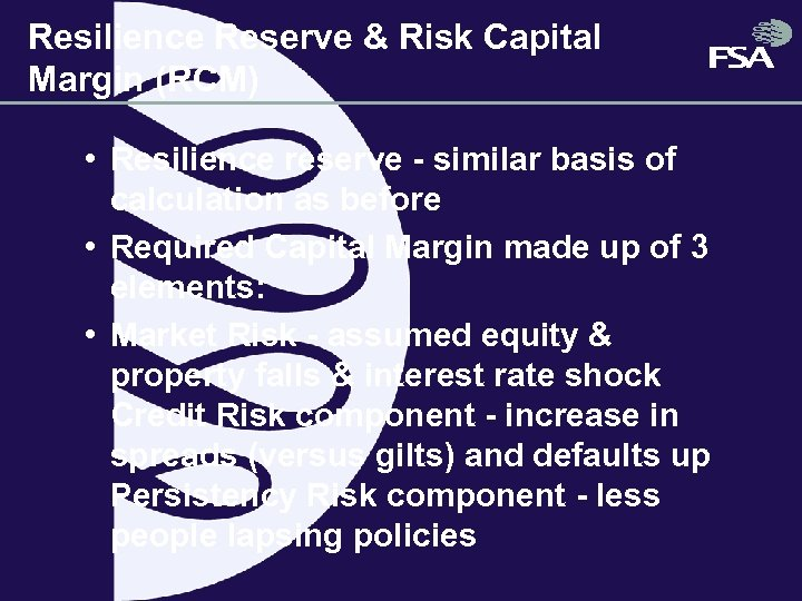 Resilience Reserve & Risk Capital Margin (RCM) • Resilience reserve - similar basis of