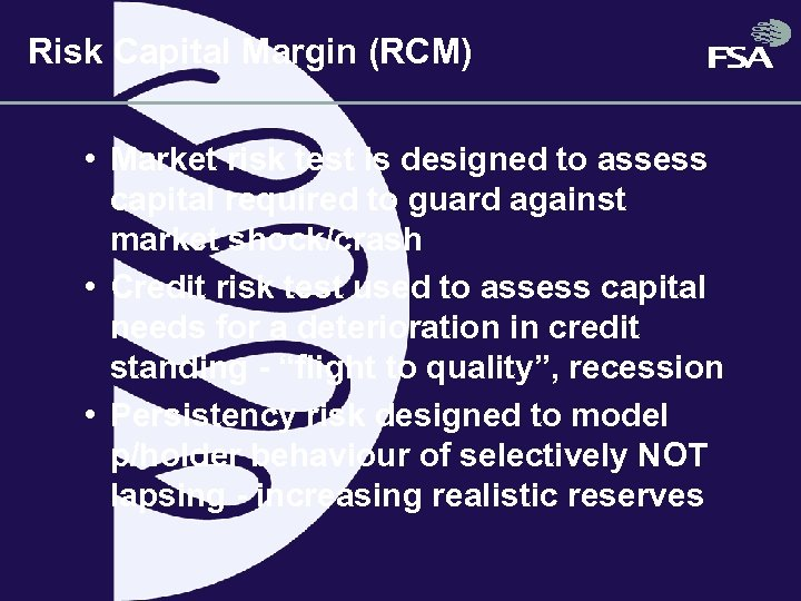 Risk Capital Margin (RCM) • Market risk test is designed to assess capital required