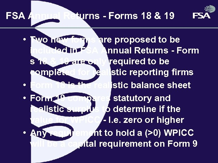 FSA Annual Returns - Forms 18 & 19 • Two new forms are proposed