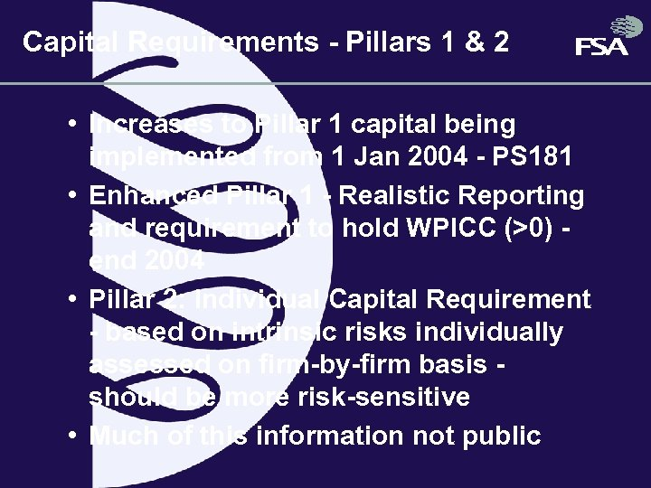 Capital Requirements - Pillars 1 & 2 • Increases to Pillar 1 capital being
