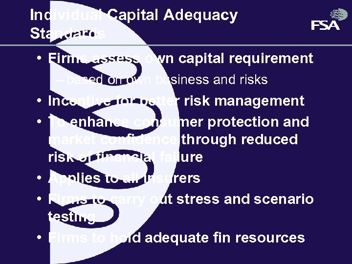 Individual Capital Adequacy Standards • Firms assess own capital requirement – based on own