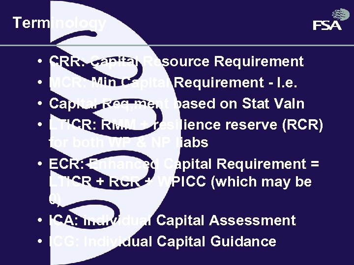 Terminology • • CRR: Capital Resource Requirement MCR: Min Capital Requirement - I. e.