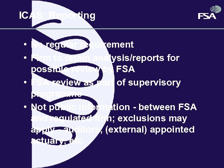 ICAS: Reporting • No regular requirement • Firm to retain analysis/reports for possible review