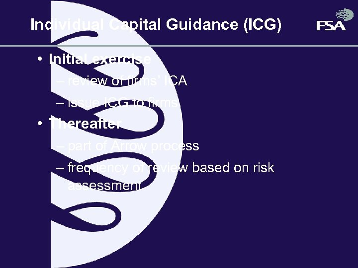 Individual Capital Guidance (ICG) • Initial exercise – review of firms' ICA – issue