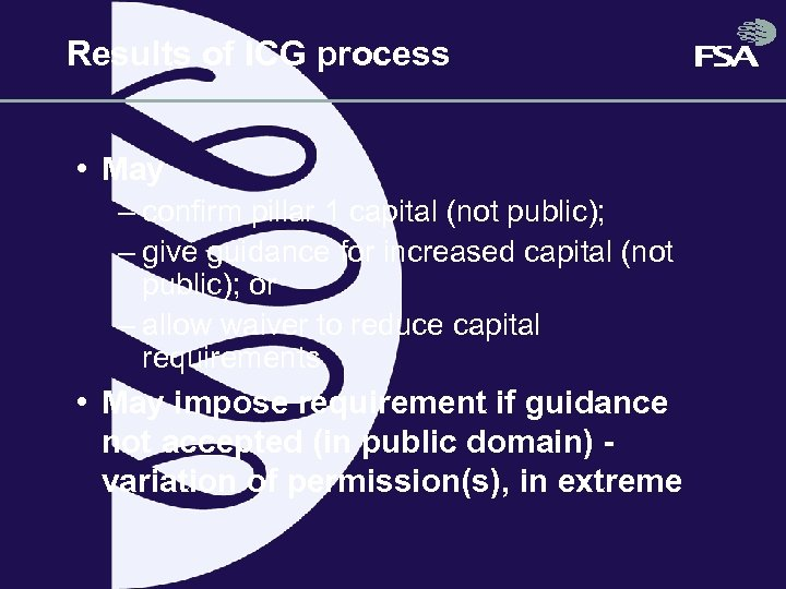 Results of ICG process • May – confirm pillar 1 capital (not public); –