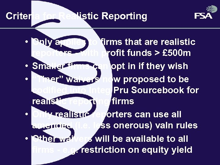 Criteria for Realistic Reporting • Only applies to firms that are realistic reporters -