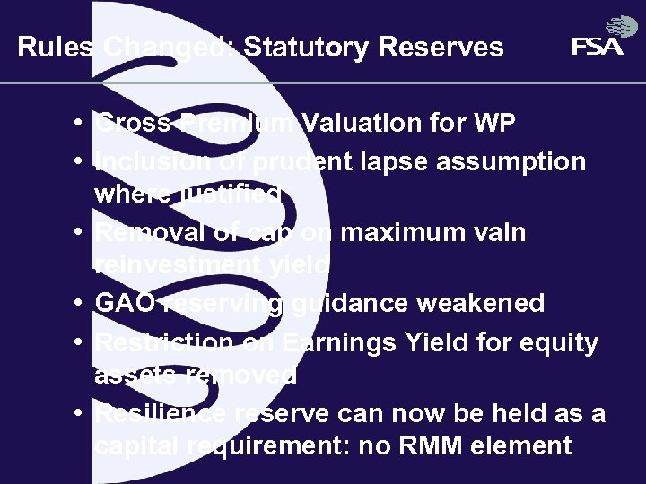 Rules Changed: Statutory Reserves • Gross Premium Valuation for WP • Inclusion of prudent