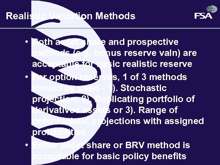 Realistic Valuation Methods • Both asset share and prospective methods (e. g. bonus reserve