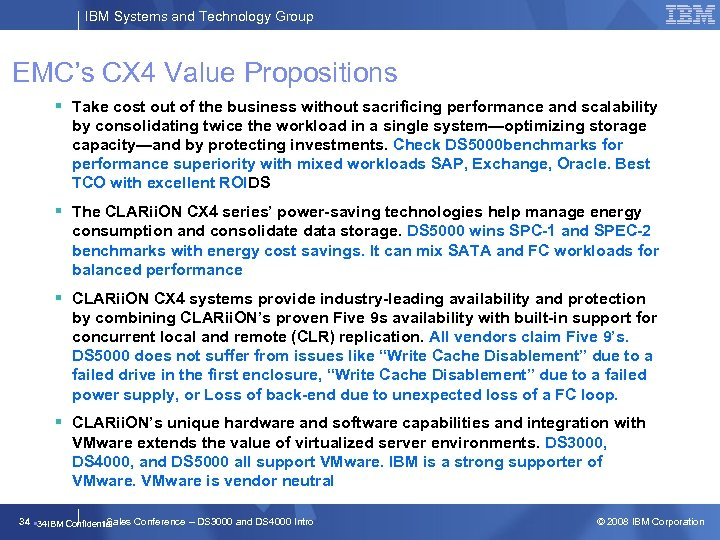 IBM Systems and Technology Group EMC's CX 4 Value Propositions § Take cost out