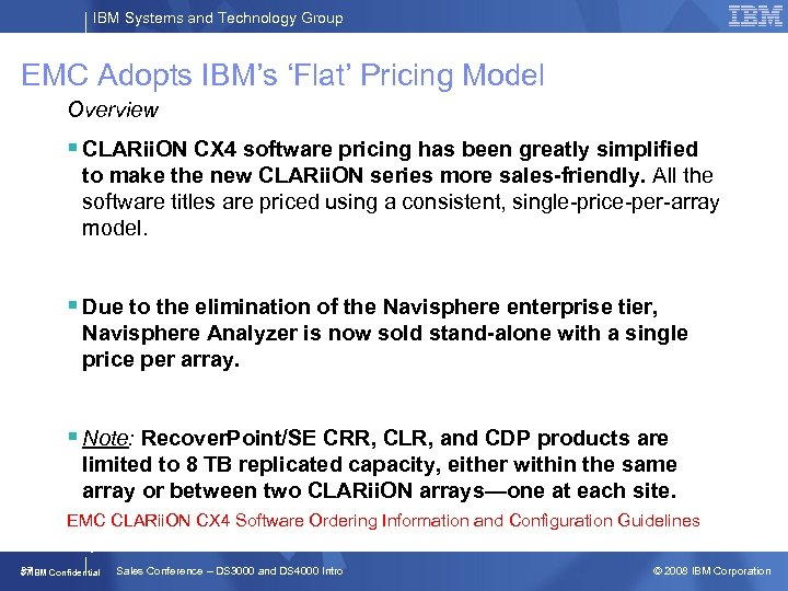 IBM Systems and Technology Group EMC Adopts IBM's 'Flat' Pricing Model Overview § CLARii.