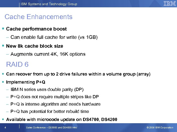 IBM Systems and Technology Group Cache Enhancements § Cache performance boost – Can enable