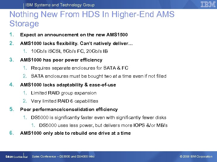 IBM Systems and Technology Group Nothing New From HDS In Higher-End AMS Storage 1.
