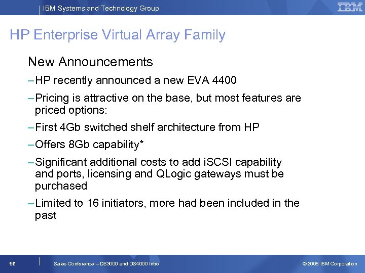 IBM Systems and Technology Group HP Enterprise Virtual Array Family New Announcements – HP