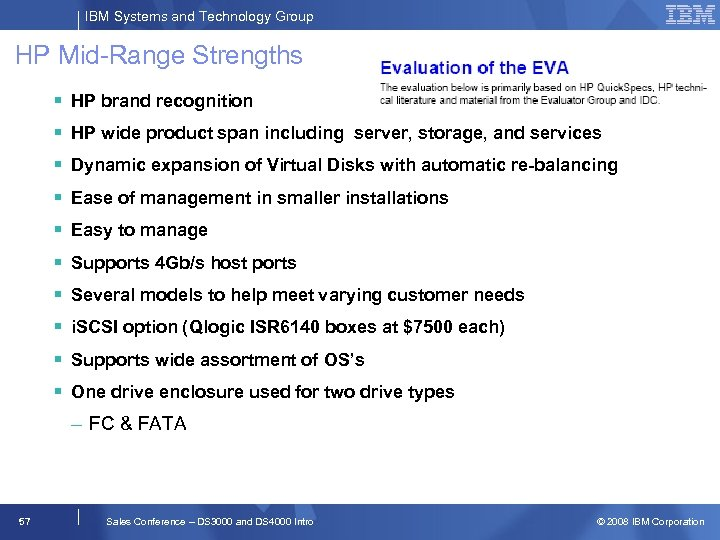 IBM Systems and Technology Group HP Mid-Range Strengths § HP brand recognition § HP