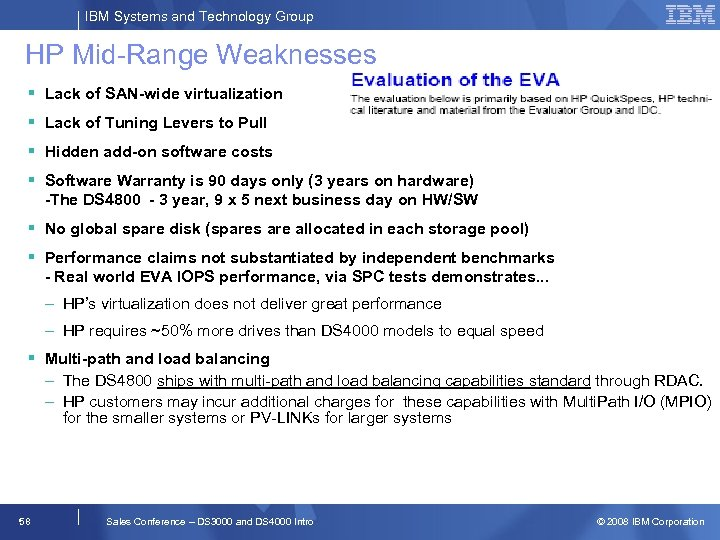 IBM Systems and Technology Group HP Mid-Range Weaknesses § Lack of SAN-wide virtualization §