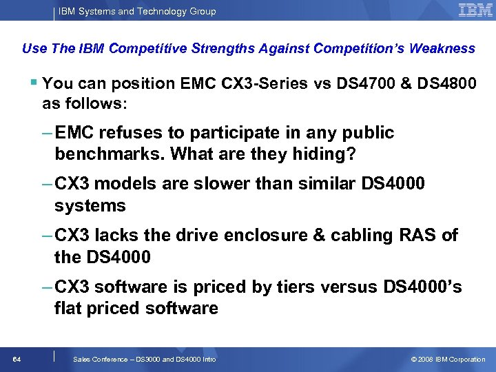 IBM Systems and Technology Group Use The IBM Competitive Strengths Against Competition's Weakness §