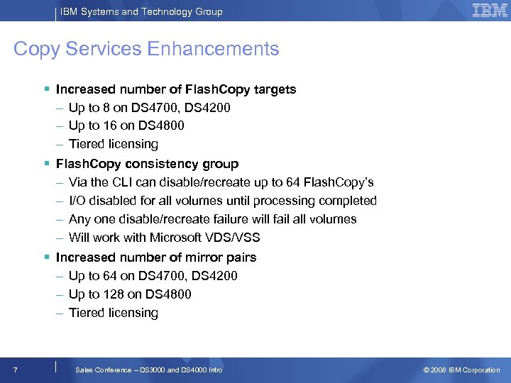 IBM Systems and Technology Group Copy Services Enhancements § Increased number of Flash. Copy