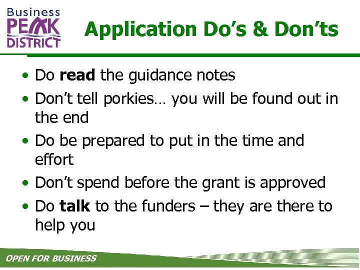 Application Do's & Don'ts • Do read the guidance notes • Don't tell porkies…