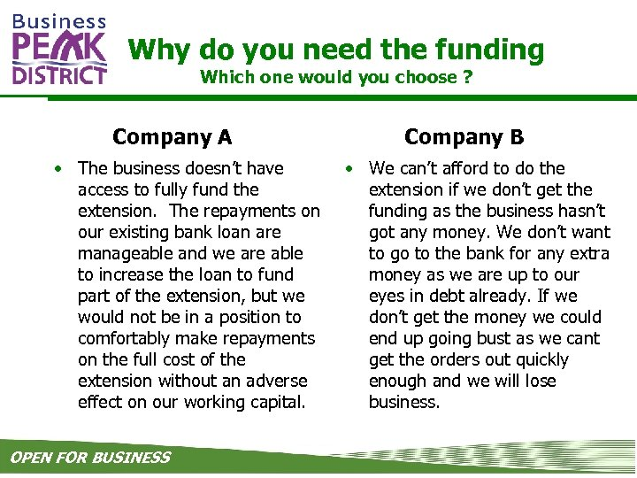 Why do you need the funding Which one would you choose ? Company A