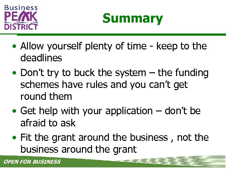 Summary • Allow yourself plenty of time - keep to the deadlines • Don't