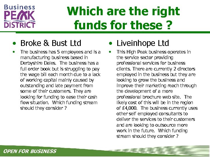 Which are the right funds for these ? • Broke & Bust Ltd •