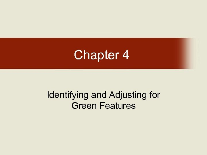 Chapter 4 Identifying and Adjusting for Green Features