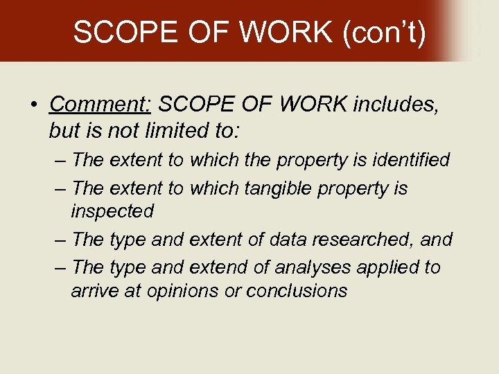 SCOPE OF WORK (con't) • Comment: SCOPE OF WORK includes, but is not limited