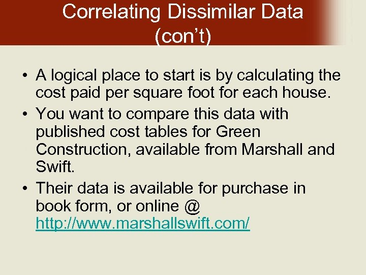 Correlating Dissimilar Data (con't) • A logical place to start is by calculating the