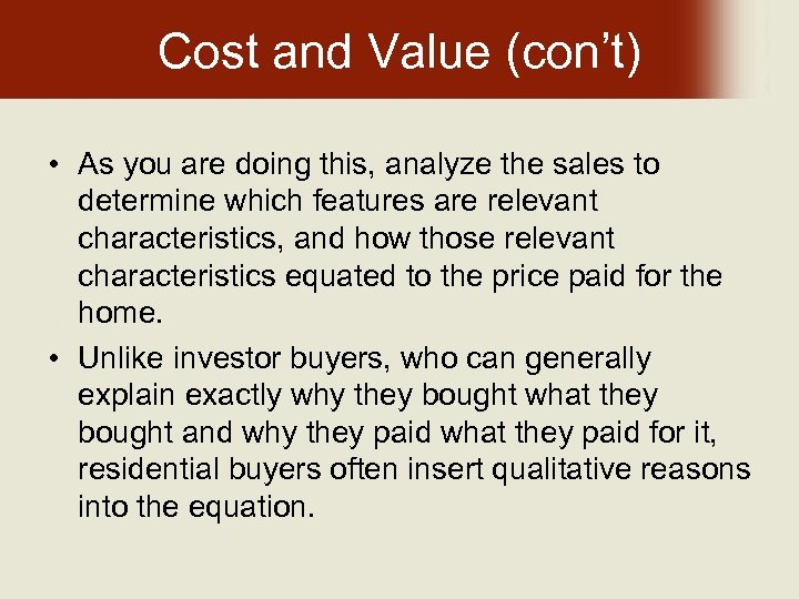 Cost and Value (con't) • As you are doing this, analyze the sales to