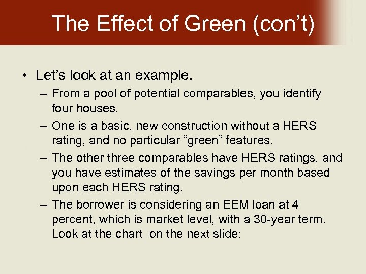 The Effect of Green (con't) • Let's look at an example. – From a