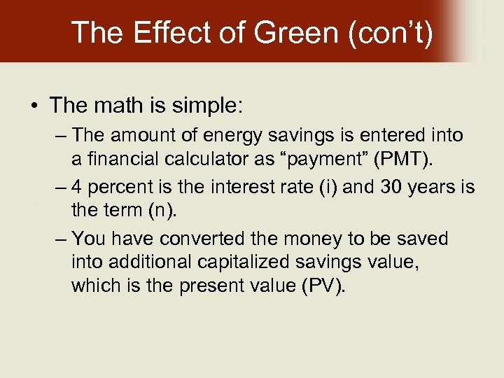 The Effect of Green (con't) • The math is simple: – The amount of