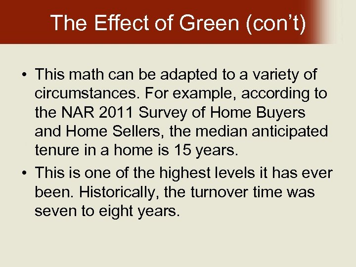 The Effect of Green (con't) • This math can be adapted to a variety