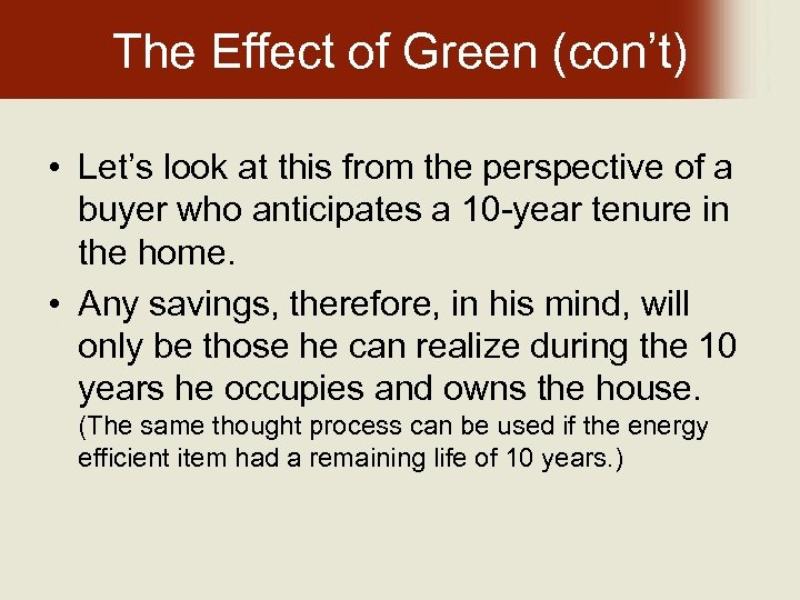 The Effect of Green (con't) • Let's look at this from the perspective of