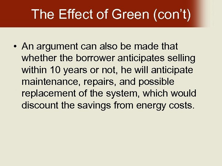 The Effect of Green (con't) • An argument can also be made that whether