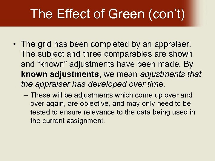The Effect of Green (con't) • The grid has been completed by an appraiser.