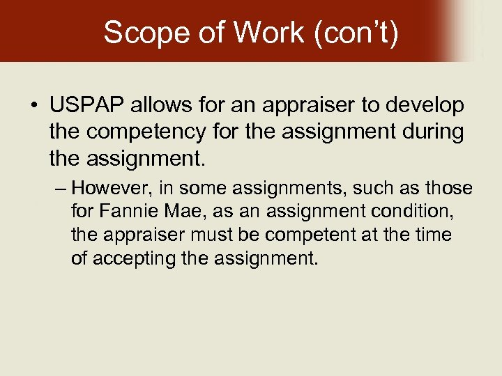Scope of Work (con't) • USPAP allows for an appraiser to develop the competency