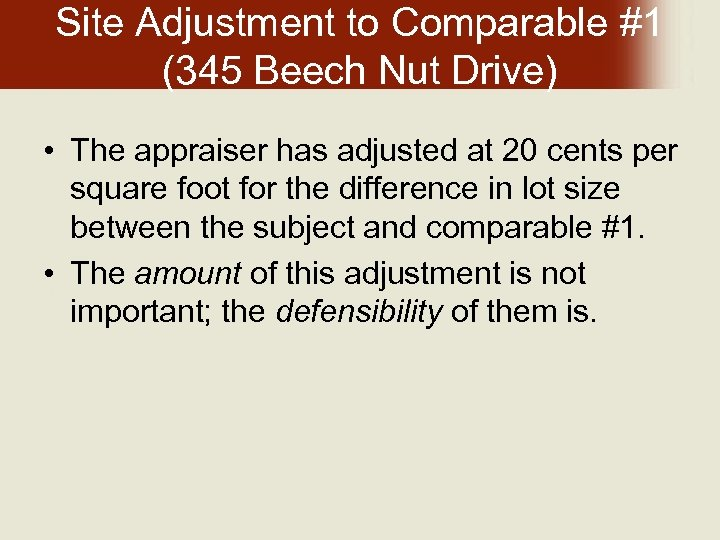 Site Adjustment to Comparable #1 (345 Beech Nut Drive) • The appraiser has adjusted