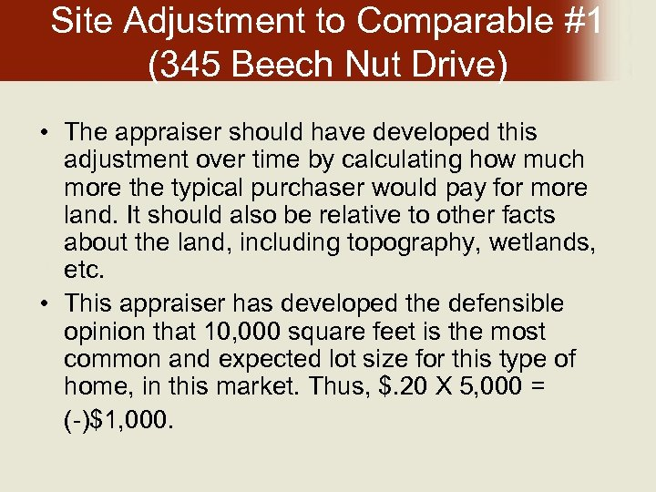Site Adjustment to Comparable #1 (345 Beech Nut Drive) • The appraiser should have