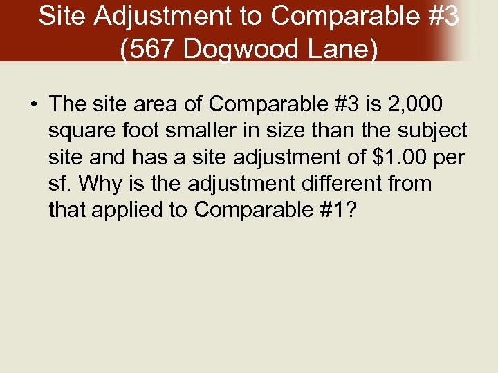Site Adjustment to Comparable #3 (567 Dogwood Lane) • The site area of Comparable