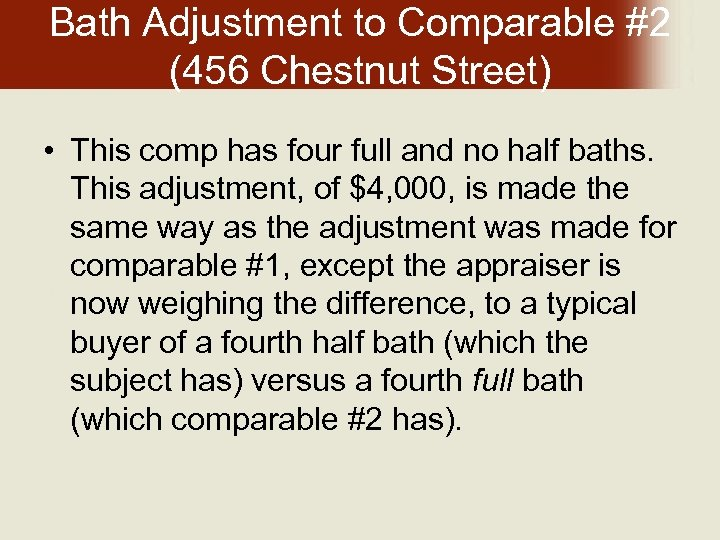 Bath Adjustment to Comparable #2 (456 Chestnut Street) • This comp has four full