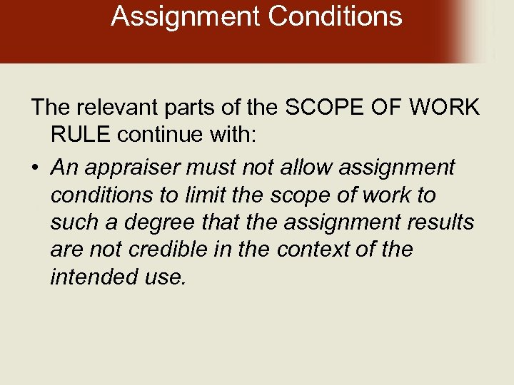 Assignment Conditions The relevant parts of the SCOPE OF WORK RULE continue with: •