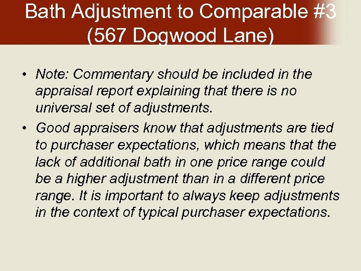 Bath Adjustment to Comparable #3 (567 Dogwood Lane) • Note: Commentary should be included
