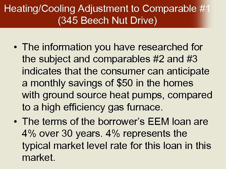 Heating/Cooling Adjustment to Comparable #1 (345 Beech Nut Drive) • The information you have