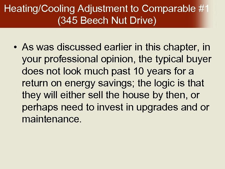 Heating/Cooling Adjustment to Comparable #1 (345 Beech Nut Drive) • As was discussed earlier