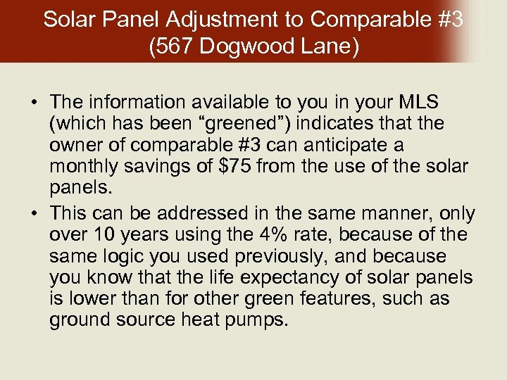 Solar Panel Adjustment to Comparable #3 (567 Dogwood Lane) • The information available to