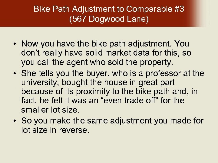 Bike Path Adjustment to Comparable #3 (567 Dogwood Lane) • Now you have the