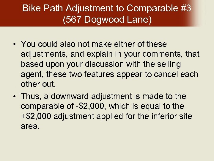 Bike Path Adjustment to Comparable #3 (567 Dogwood Lane) • You could also not