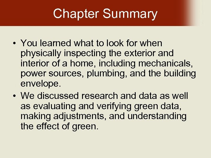 Chapter Summary • You learned what to look for when physically inspecting the exterior
