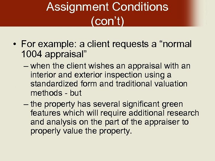 """Assignment Conditions (con't) • For example: a client requests a """"normal 1004 appraisal"""" –"""