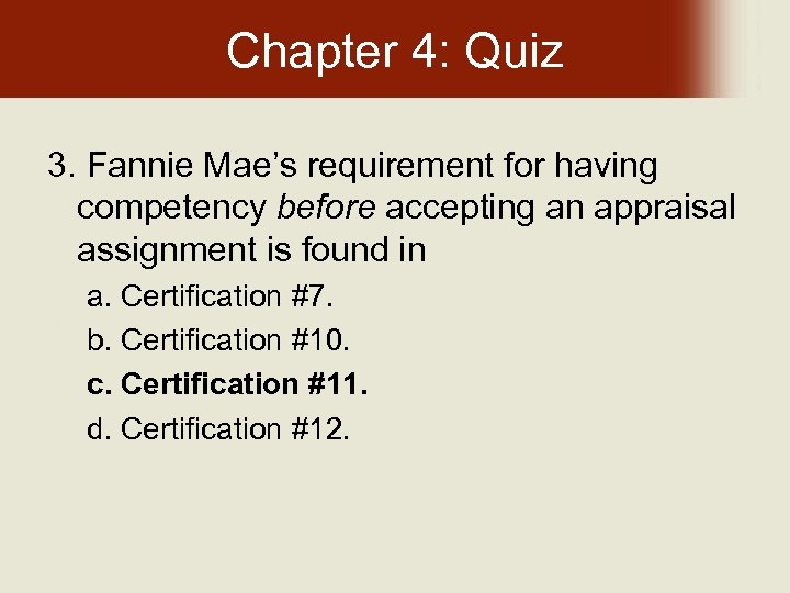 Chapter 4: Quiz 3. Fannie Mae's requirement for having competency before accepting an appraisal